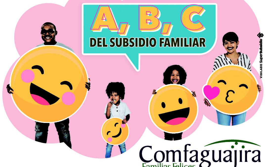 EL A, B, C DEL SUBSIDIO FAMILIAR